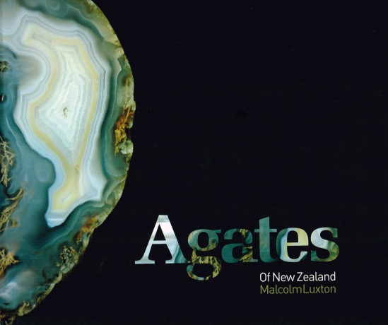 "Cover of Malcolm Luxton (2015) ""Agates of New Zealand"", Agate Orphanage Press, Ashburton."