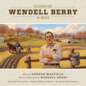 Source: http://www.andrewmaxfield.org/celebrating-wendell-berry-in-music